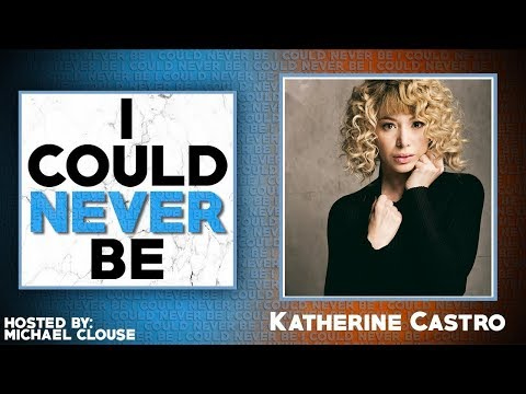 I Could Never Be Katherine Castro - with Michael Clouse