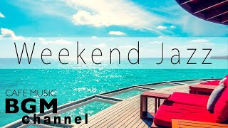 Week-end Jazz Mix - Musique jazz relaxante - Smooth Jazz Mix - Passez une bonne fin de semaine.