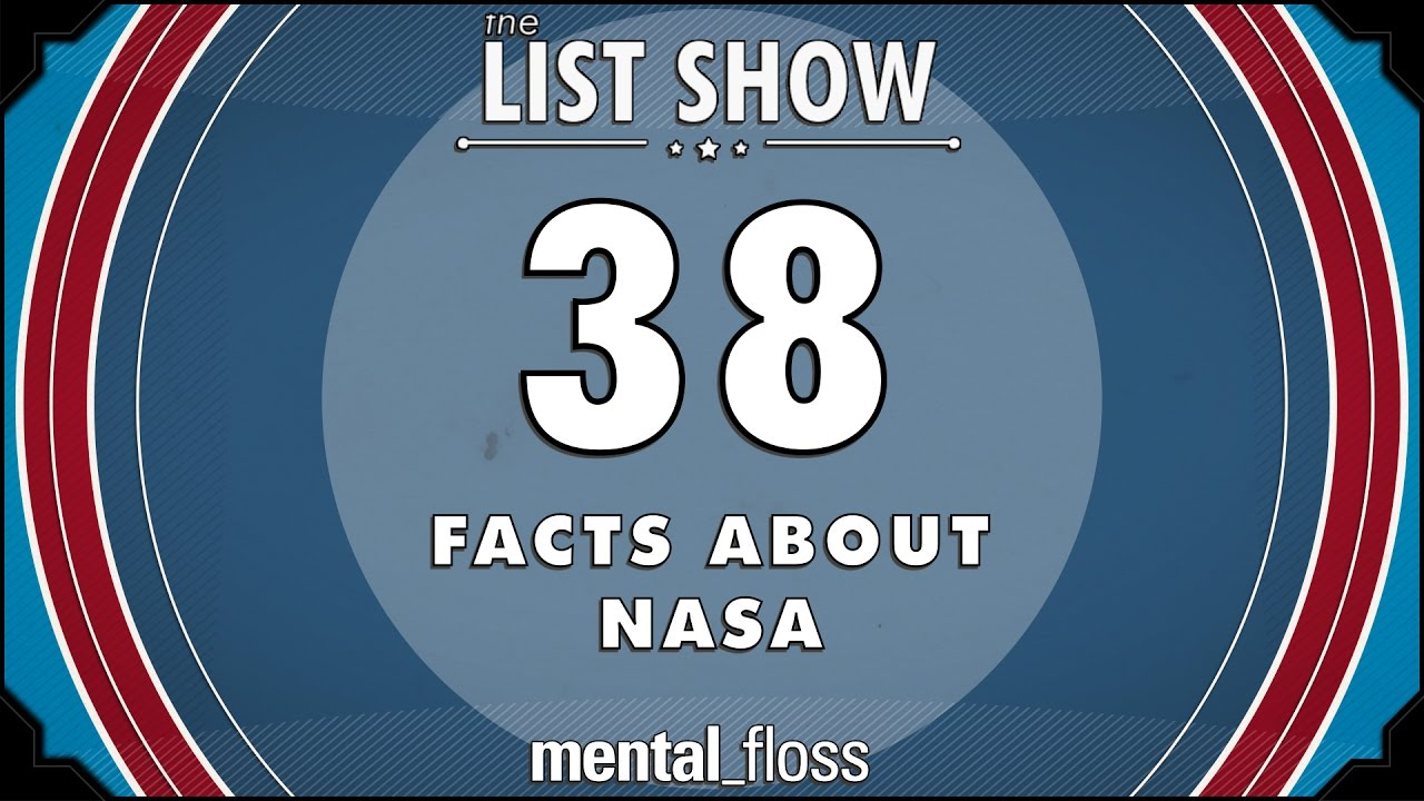 38-facts-about-nasa-mental-floss-list-show-ep-502