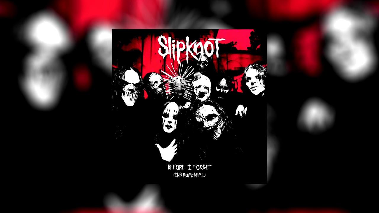 slipknot before i forget