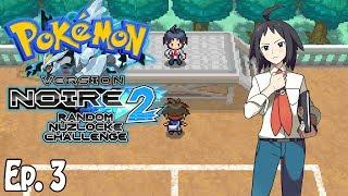 Pokémon Noir 2 Random Nuzlocke - Ep. 3 - On va se faire la reine