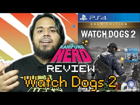 Watch Dogs 2 (PS4) Review| The Kampung Nerd