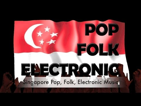 Singapore Pop Folk Electronic Music