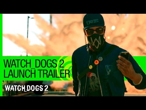 Watch Dogs 2 – Launch Trailer [US]