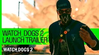 Watch Dogs 2 – Launch Trailer | Ubisoft [NA]