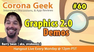 Corona Geek #60 - Creating Retro Racer and Dungeoneer Demos Using Graphics 2.0