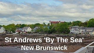 St Andrews NB | Kiwąnis Oceanfront Camping | Kingsbrae Gardens | Huntsman Marine Centre
