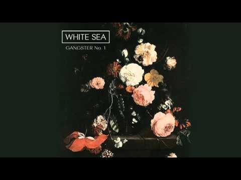 White Sea - Gangster No. 1 [AUDIO]