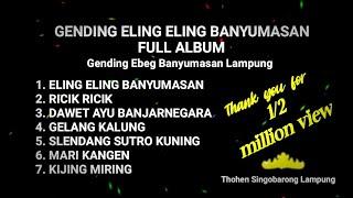 ELING ELING BANYUMASAN FULL ALBUM GENDING EBEG BANYUMASAN LAMPUNG