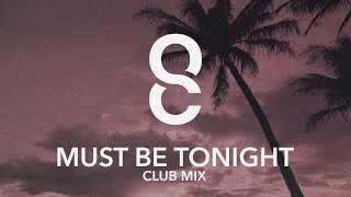 Ollie Crowe ft Mingue Must Be Tonight Club Mix
