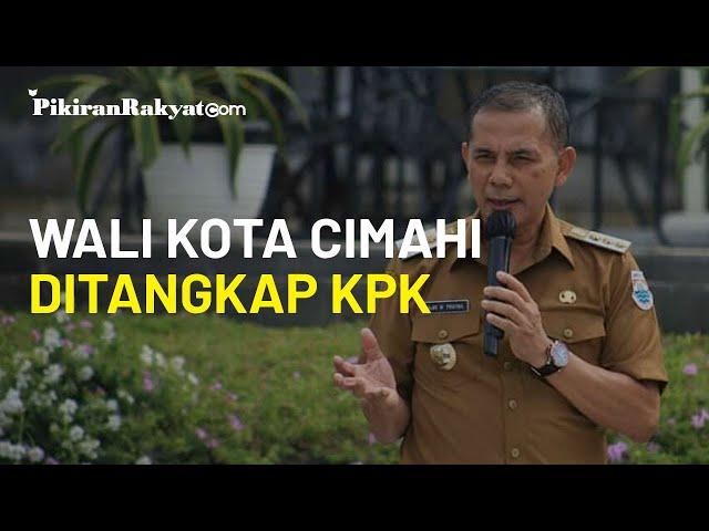 KPK Tangkap Tangan Wali Kota Cimahi Ajay Muhammad Priatna