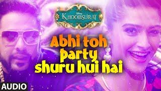 Abhi Toh Party Shuru Hui Hai Full Audio Song | Khoobsurat | Badshah | Aastha | Sonam Kapoor