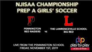 NJISAA Prep A Girls' Soccer Championship: Pennington vs. Lawrenceville