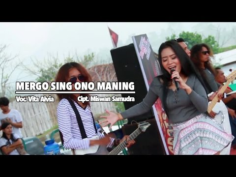 Download Vita Alvia – Mergo Sing Ono Maning Mp3 (5.68 MB)