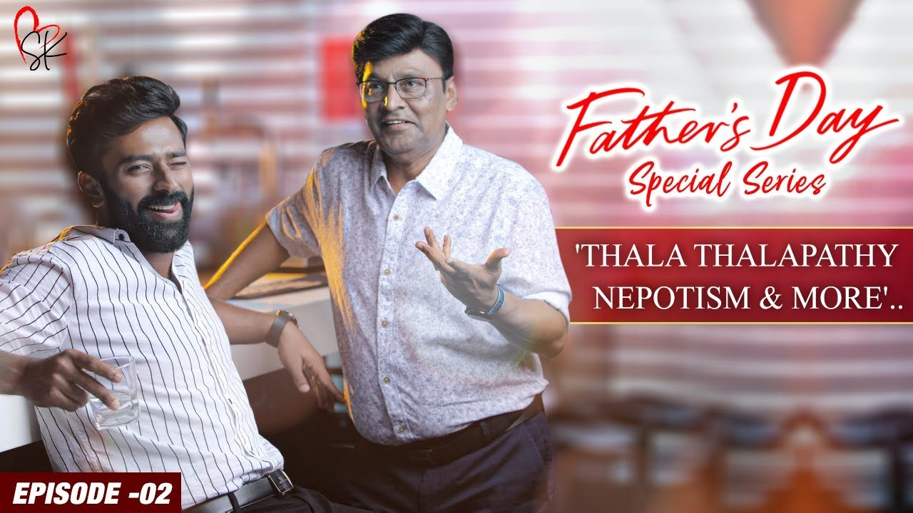 'Thala Thalapathy Nepotism & More'.. | Father's Day Special Series Ft K Bhagyaraj,Shanthnu | Epi 2