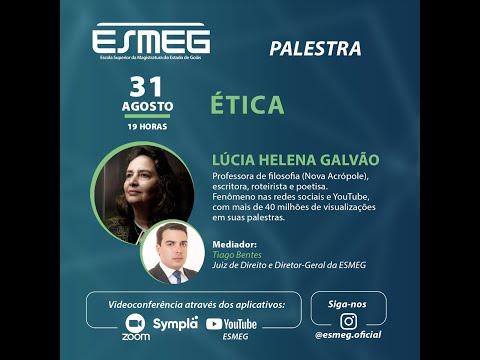 ESMEG - Palestra - ÉTICA, com Lúcia Helena Galvão