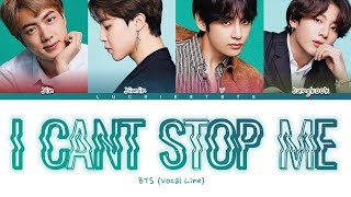 How Would BTS (Vocal Line) Sing 'I CANT STOP ME' LYRICS + LINE DISTRIBUTION (FANMADE)