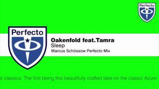 Oakenfold feat. Tamra - Sleep (Marcus Schössow Perfecto Mix)