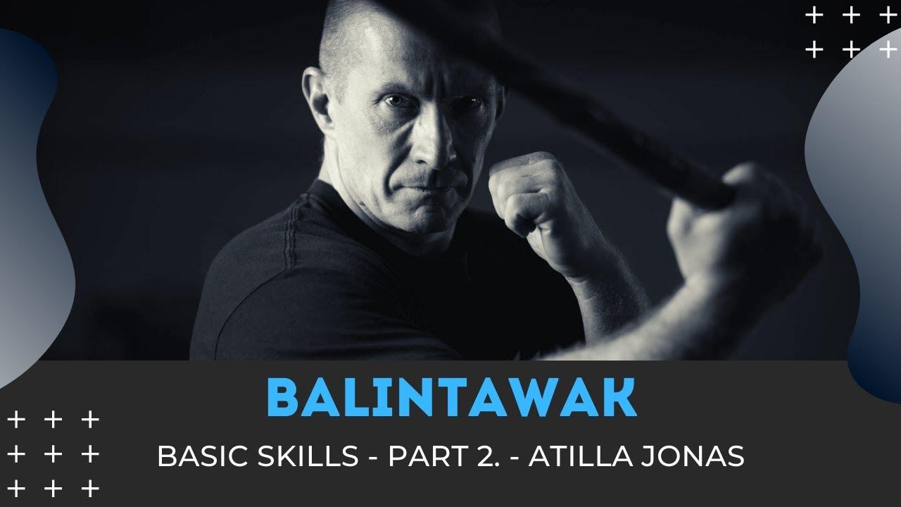 BALINTAWAK Basic skills - Part 2 - Atilla Jonas