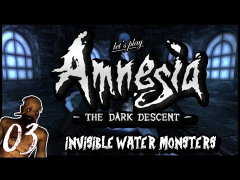 """Amnesia: The Dark Descent - Ep 3 """"Invisible Water Monsters"""""""