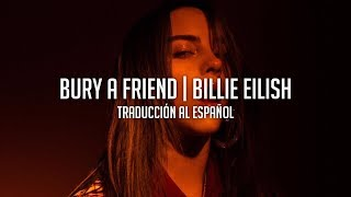 Bury A Friend - Billie Eilish | Traducción al Español Video
