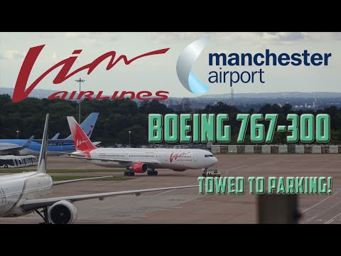 RARE! VIM Airlines | Boeing 767-3Q8ER | Towed to Parking at Manchester Airport!