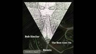 Bob Sinclar The Beat Goes On Rebellious Rogue African Touch Remix