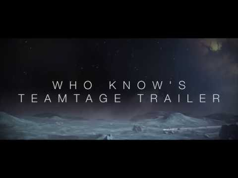 Who Knows - Teamtage Trailer