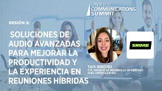 Sesión 2: Soluciones de audio para mejorar la productividad y la experiencia en reuniones híbridas