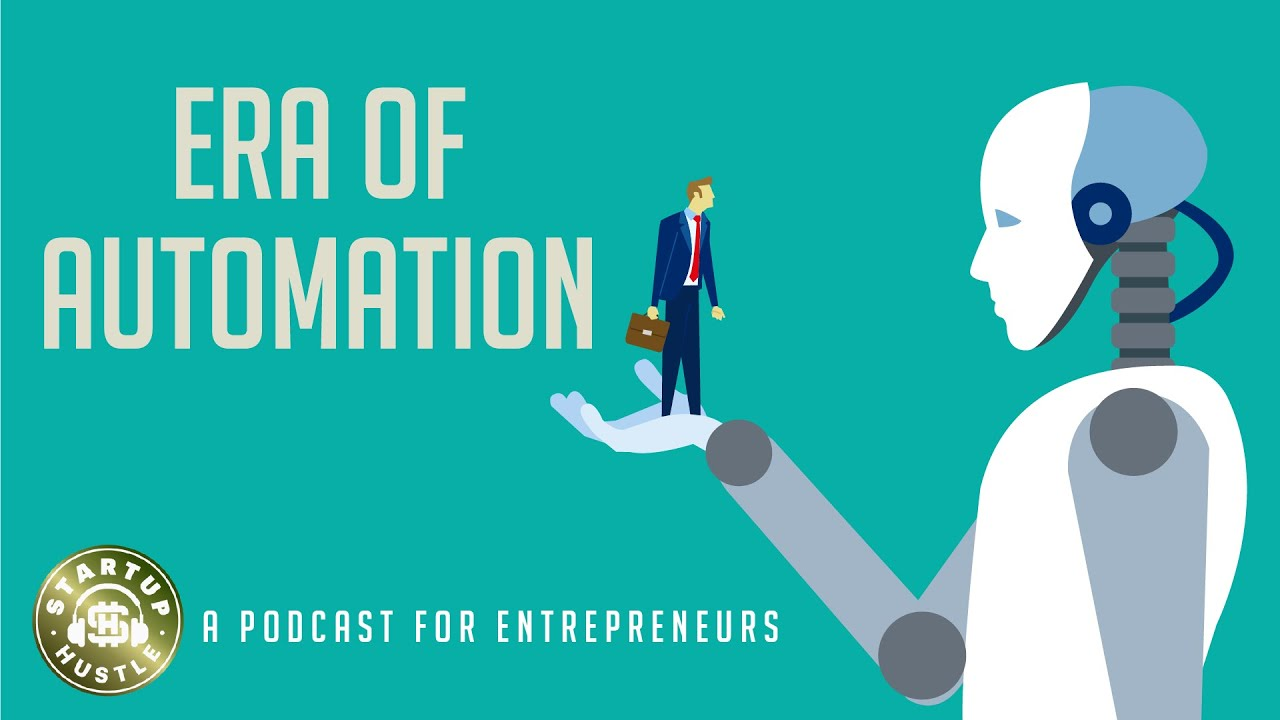 The Era of Automation - Startup Hustle Podcast with Ari Raivetz