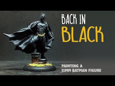 Back in black: Painting a 35mm Batman figure