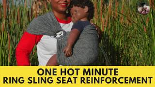 One Hot Minute: Ring Sling Seat Reinforcement