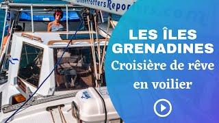 Les îles Grenadines, croisière en voilier dans un archipel de rêve ! (4K)