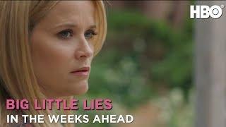 Big Little Lies: In The Weeks Ahead (Season 2) | HBO