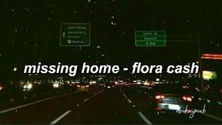 missing home - flora cash lyrics