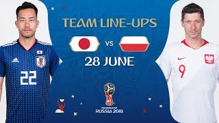 lineups  japan v poland - match 47  2018 fifa world cup