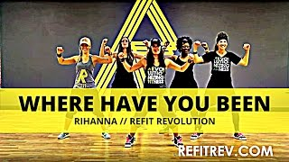 REFIT DANCE FITNESS, Where Have You Been Rihanna