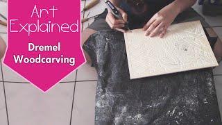 Art Explained - Dremel Wood Carving Process