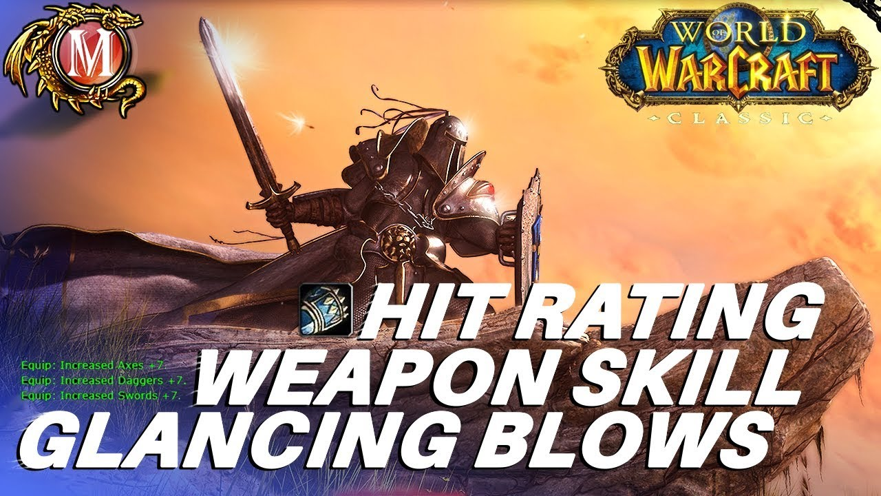 [Guide] Hit Rating, Hit Cap, Weapon Skill & Glancing Blows In Vanilla WoW