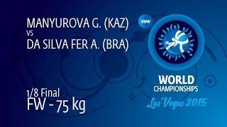 1/8 FW - 75 Kg: A. DA SILVA FER (BRA) Df. G. MANYUROVA (KAZ), 7-5