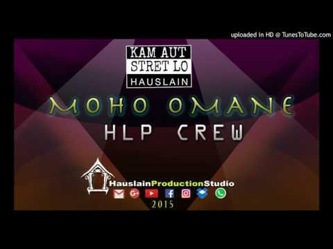 MOHO OMANE- HLP CREW (Tusa,Bata Jakez & Kingsmahn, 2015)