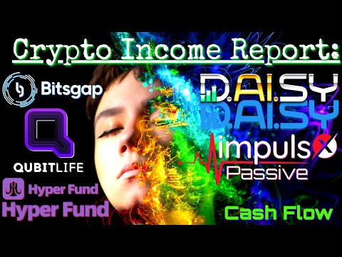 Crypto Income Report: Cash Flow Is King! HyperFund Bitsgap Qubitlife Promo ImpulsX Daisy DeFi