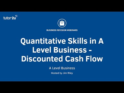 Quantitative Skills In A Level Business - Discounted Cash Flow (NPV)