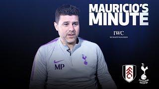 MAURICIO PREVIEWS FULHAM | MAURICIO'S MINUTE