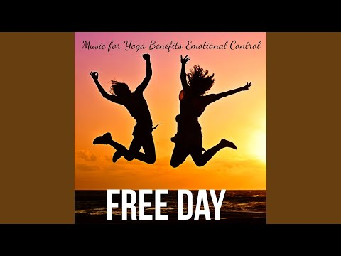 Free Day - Mindfulness Meditation Spa Relaxation Nature Ambience Music for Yoga Benefits Emotional Control