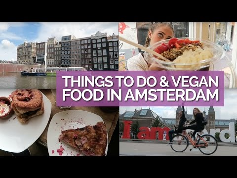 Things to Do & Vegan Food in Amsterdam