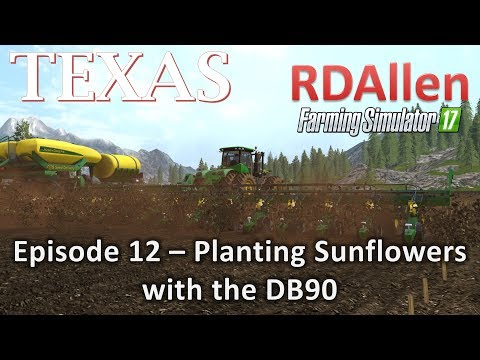 Farming Simulator 17 MP Texas E12 - Planting Sunflowers on Field 14