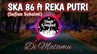 Download lagu SKA 86 ft Reka Putri - Di Matamu [Reggae SKA] || Uye tone