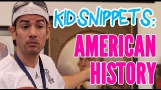 "Kid Snippets: ""American History"" (Imagined by Kids)"