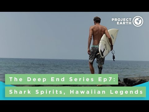 The Deep End Episode 7: Shark Spirits, Hawaiian Legends